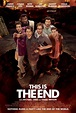This Is the End Movie Poster (#2 of 8) - IMP Awards