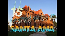 Top 15 Things To Do In Santa Ana, California - YouTube