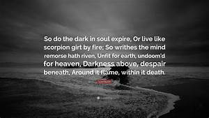 """Lord Byron Quote: """"So do the dark in soul expire, Or live ..."""