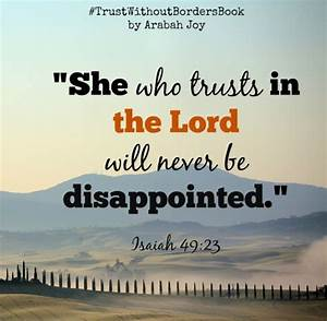God's word says that she who trusts in the Lord will NEVER ...