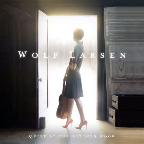 Matthew Quinn Kitchen by Quiet At The Kitchen Door Wolf Larsen