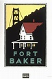 Fort Baker, from a series of posters for the Golden Gate ...