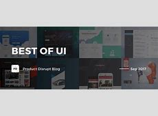 Best of UI — Sep 2017 – Product Disrupt Blog