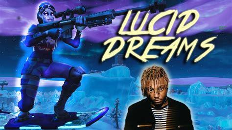 fortnite montage lucid dreams juice wrld youtube