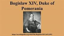 Bogislaw XIV, Duke of Pomerania - YouTube