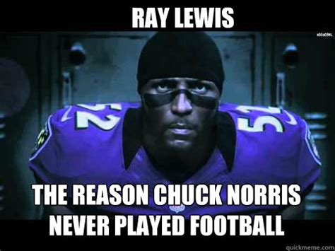 Ray Lewis Meme - ray lewis the reason chuck norris never played football ray lewis quickmeme