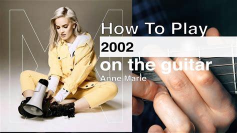 Anne Marie 2002 Guitar Tutorial // Quick & Easy Guitar
