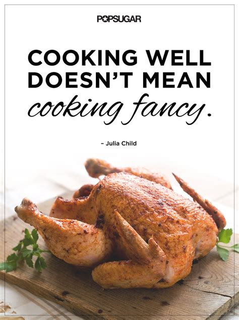 motivational cooking quotes by chefs popsugar food photo 1