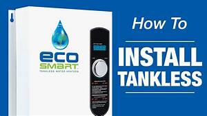 Ecosmart Tankless Water Heaters Installation
