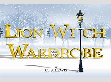 *Cancelled* The Lion, The Witch & the Wardrobe The