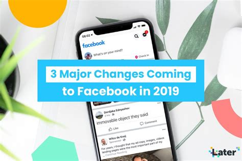 3 Major Changes Coming To Facebook In 2019