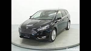 Ford Focus Sw Titanium : focus 1 5 tdci 120 cv s s sw titanium youtube ~ Maxctalentgroup.com Avis de Voitures