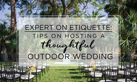 outdoor wedding etiquette tips for hosting a thoughtful ceremony and reception the