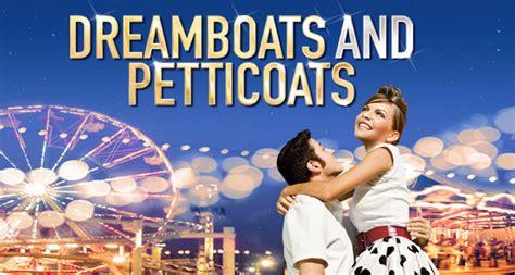 Dream Baby Dream  Dreamboats & Petticoats At The Theatre