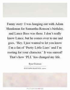 Ryan Guzman Quo... Samantha Ronson Quotes