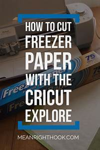how to cut freezer paper with the cricut explore