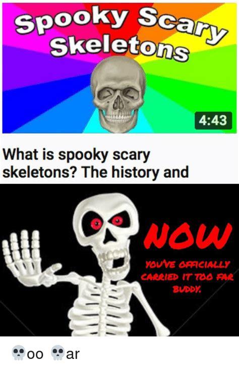 Spooky Scary Skeletons Meme - 25 best memes about spooky scary skeletons spooky scary skeletons memes