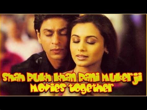 shah rukh khan rani mukerji movies  bollywood