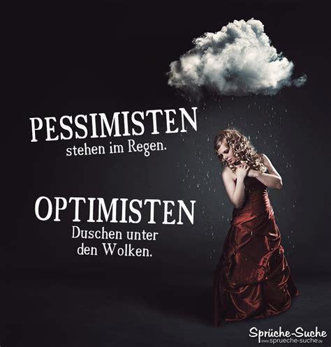 pessimisten optimisten spruch regen spr 252 che suche