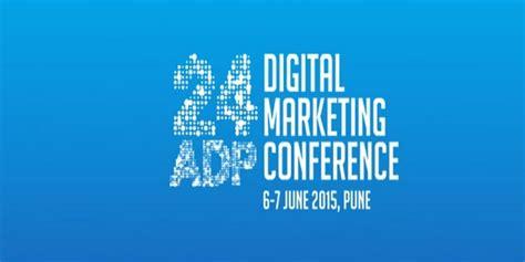 digital marketing conference 24adp digital marketing conference on june 6 7 2015 pune