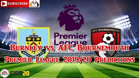 Burnley vs AFC Bournemouth | 2019-20 Premier League ...