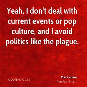 Max Cannon Politics Quotes | QuoteHD