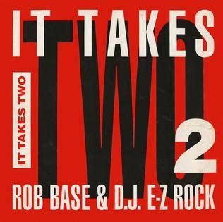 It Takes Two (rob Base & Dj Ez Rock Song) Wikipedia