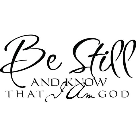 Activity is no sure sign of progress. Be Still And Know That I Am God Religious Quote Wall Sticker - World of Wall Stickers