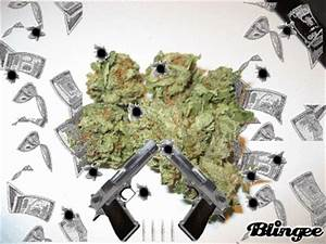Money Guns Weed Picture #81628995 | Blingee.com