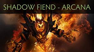 Dota 2 Shadow Fiend Demon Eater Arcana Item YouTube