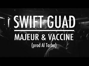 Majeur Et Vacciné : swift guad majeur et vaccin prod al tarba music video youtube ~ Medecine-chirurgie-esthetiques.com Avis de Voitures