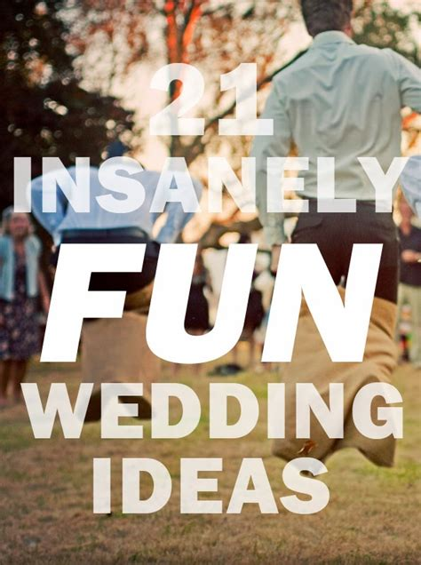 21 insanely fun wedding ideas my wedding reception ideas blog