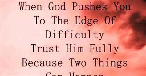 god pushes    edge  difficulty trust