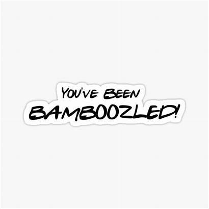Bamboozled Stickers Redbubble Sticker