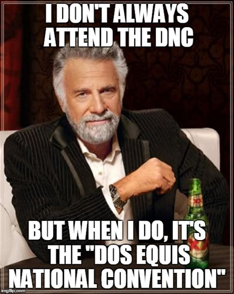 Dos Equis Meme Maker - the most interesting man in the world meme imgflip