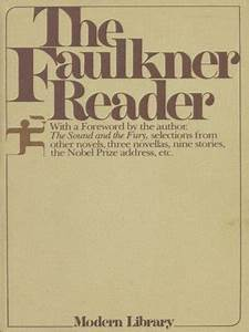 The Faulkner Reader by William Faulkner · OverDrive eBooks, audiobooks and videos for libraries