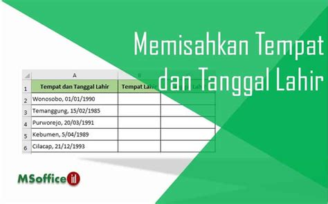 Memisahkan Tempat Dan Tanggal Lahir Office Indonesia