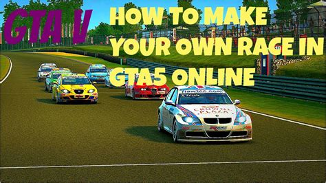 Gta5 Online How To Make Your Own Race Youtube