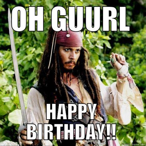 Funny Happy Birthday Memes - funny birthday memes memes pinterest happy jack o connell and pirates