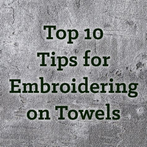 top  tips  embroidering  towels