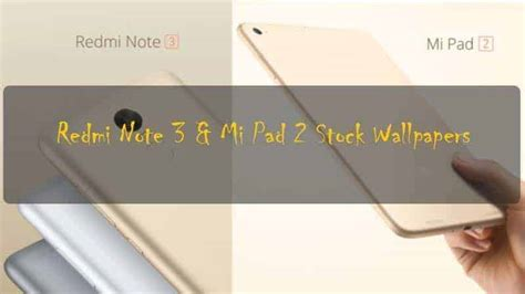 [wallpapers] Xiaomi Redmi Note 3 & Mi Pad 2 Stock Wallpapers