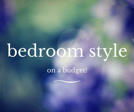 How To Style Your Bedroom On A Budget by Student Style Updating Your Bedroom On A Budget Fads