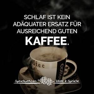 Lustige Guten Morgen Kaffee Bilder : schlaf ist kein ad quater ersatz f r ausreichend guten kaffee witzige kaffee spr che ~ Frokenaadalensverden.com Haus und Dekorationen