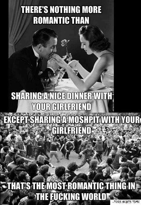 Mosh Pit Meme - nothing more romantic than a mosh pit me pinterest romantic metals and warped tour