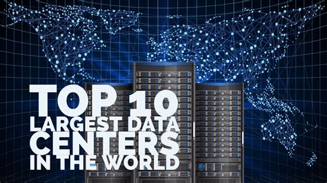 top  largest data centers   world racksolutions