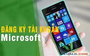 C U00e1ch  U0111 U0103ng K U00fd T U00e0i Kho U1ea3n Microsoft Cho  U0111i U1ec7n Tho U1ea1i Nokia Lumia