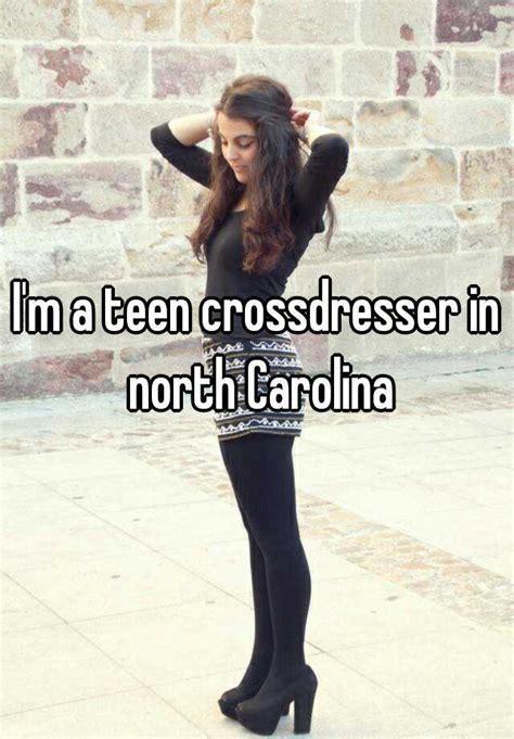 Im A Teen Crossdresser In North Carolina