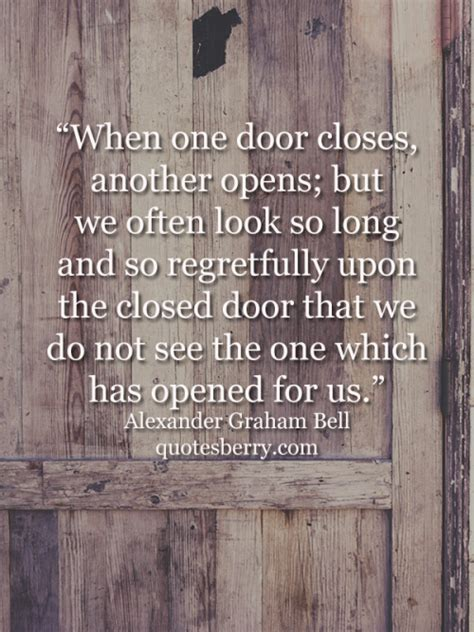 When One Door Closes, Another Opens; But We Often