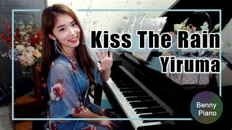 Yiruma / 이루마 키스더레인 / Kiss The Rain 피아노연주