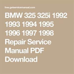 Bmw 325 325i 1992 1993 1994 1995 1996 1997 1998 Repair